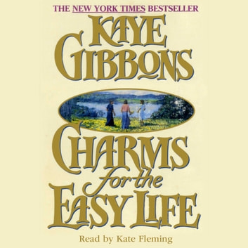 Charms for the Easy Life audiobook by Kaye Gibbons