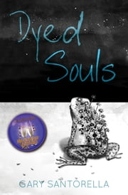 Dyed Souls ebook by Gary Santorella