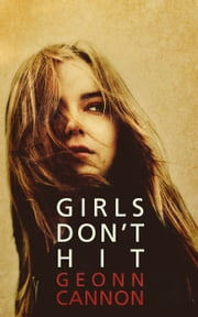 Girls Don't Hit ebook by Geonn Cannon