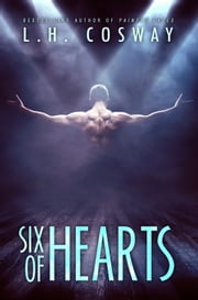 Six of Hearts ebook by L.H. Cosway