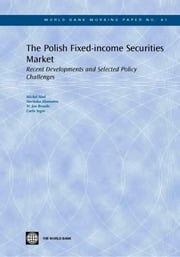 The Polish Fixed-Income Securities Market: Recent Developments and Selected Policy Challenges ebook by Noel, Michel