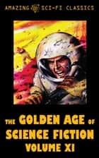 The Golden Age of Science Fiction - Volume XI ebook by Christopher Grimm, Murray Leinster, Gerald Vance,...