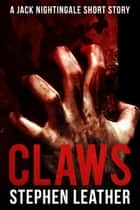 Claws (A Jack Nightingale Short Story) ebook by Stephen Leather
