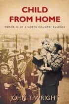 Child From Home ebook by John Wright