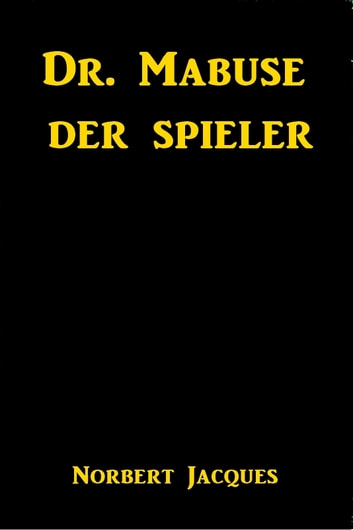 Dr. Mabuse Der Spieler ebook by Norbert Jacques