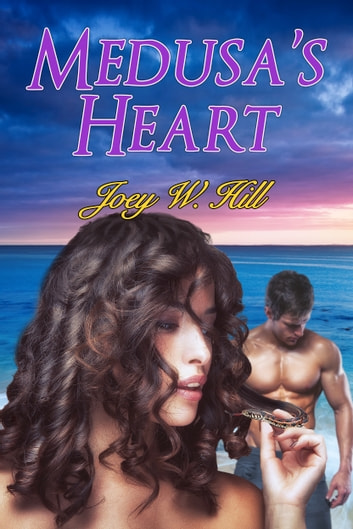 Medusa's Heart - A Contemporary Paranormal Erotic Romance Novel ebook by Joey W. Hill