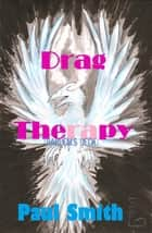 Drag Therapy (Harlem's Deck 4) ebook by Paul Smith