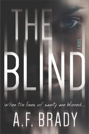 The Blind - A Chilling Psychological Suspense 電子書 by A.F. Brady