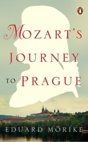 Mozart's Journey to Prague ebook by Eduard Mörike