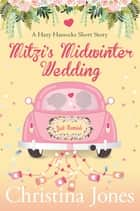 Mitzi's Midwinter Wedding - A Hazy Hassocks Winter Story ebook by Christina Jones