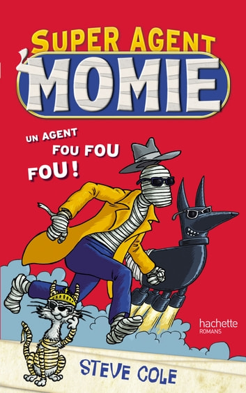 Super Agent : Momie Tome 1 ebook by Steve Cole