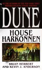 Dune: House Harkonnen ebook by Brian Herbert, Kevin Anderson