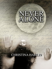Never Alone ebook by Christina Harlin