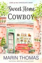 Sweet Home Cowboy ebook by Marin Thomas