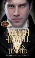 If He's Tempted ekitaplar by Hannah Howell