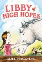 Libby of High Hopes ebook by Elise Primavera, Elise Primavera