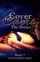 Cover to Covers ebook by Alexandrea Weis