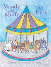 Mandy and Muffy in Paris ebook by Carol Hamill