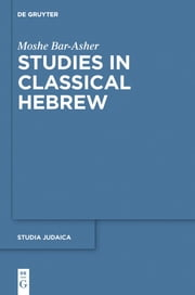 Studies in Classical Hebrew ebook by Moshe Bar-Asher
