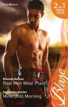 Real Men Wear Plaid!/Mine Until Morning ebook by Rhonda Nelson, Samantha Hunter