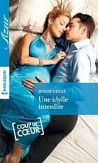 Une idylle interdite ebook by Jennie Lucas