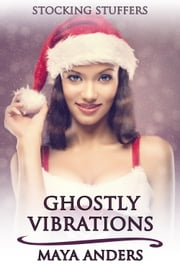 Ghostly Vibrations ebook by Maya Anders