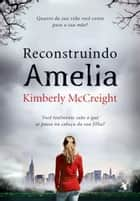 Reconstruindo Amelia ebook by Kimberly McCreight