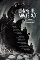Running the Whale's Back - Stories of Faith and Doubt from Atlantic Canada ebook by Andrew Atkinson, Mark Harris