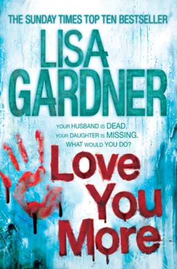 Love You More (Detective D.D. Warren 5) ebook by Lisa Gardner