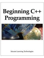Beginning C++ Programming ebook by Iducate Learning Technologies
