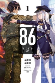 86--EIGHTY-SIX, Vol. 1 (light novel) ebook by Asato Asato, Shirabi