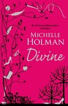 Divine ebook by Michelle Holman