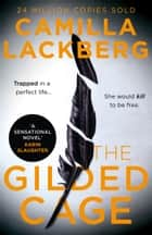 The Gilded Cage ebook by Camilla Lackberg