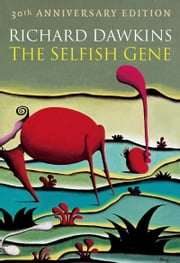 The Selfish Gene:30th Anniversary edition ebook by Richard Dawkins