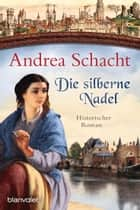 Die silberne Nadel ebook by Andrea Schacht