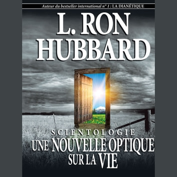 Scientology: A New Slant on Life (French) audiobook by L. Ron Hubbard