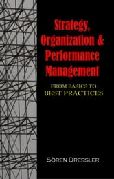 Strategy, Organizational Effectiveness and Performance Management: From Basics to Best Practices ebook by Dressler, Soeren