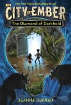 The Diamond of Darkhold ebook by Jeanne DuPrau