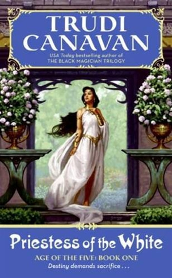Priestess of the White - Age of the Five Gods Trilogy Book 1, The ebook by Trudi Canavan