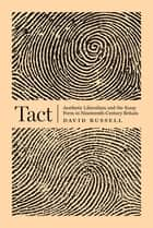 Tact - Aesthetic Liberalism and the Essay Form in Nineteenth-Century Britain ebook by David Russell