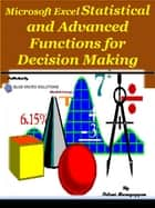Microsoft Excel Statistical and Advanced Functions for Decision Making - MS Excel Staistiscal ebook by Palani Murugappan