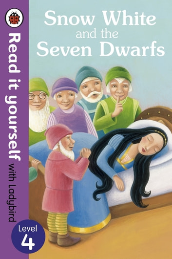 Snow White and the Seven Dwarfs - Read it yourself with Ladybird - Level 4 ebook by Tanya Maiboroda