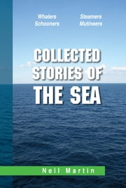 Collected Stories of the Sea ebook by Neil Martin