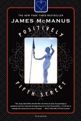Positively Fifth Street - Murderers, Cheetahs, and Binion's World Series of Poker ebook by James McManus