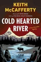 Cold Hearted River - A Sean Stranahan Mystery ebook by Keith McCafferty