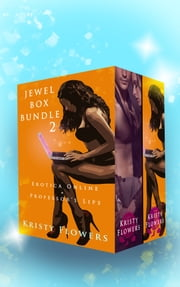 The Jewel Box Bundle 2 - Erotica Online + The Professor's Lips ebook by Kristy Flowers