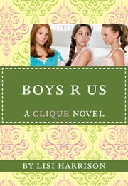 The Clique #11: Boys R Us ebook by Lisi Harrison