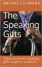 The Speaking Gifts ebook by Michael Maher