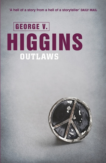 Outlaws ebook by George V. Higgins