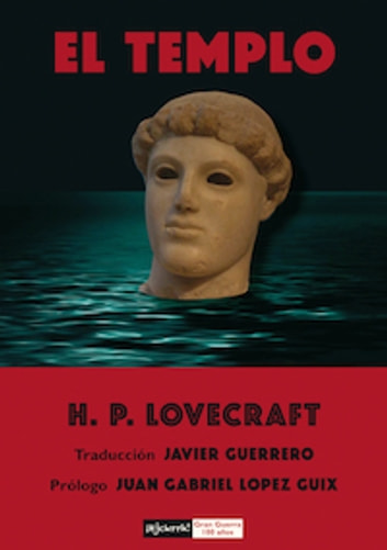El templo ebook by Howard P. Lovecraft,Javier Guerrero,Juan Gabriel López Guix